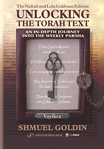 Unlocking the Torah Text Vayikra (Leviticus): Shmuel Goldin