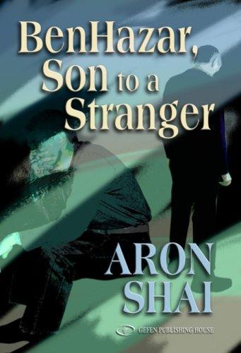 Ben Hazar, Son to a Stranger: Shai, Aron