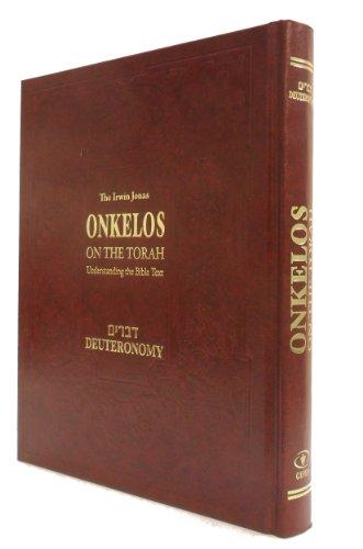 Onkelos on the Torah: Understanding the Bible Text Deuteronomy: Israel Drazin, Stanley M. Wagner