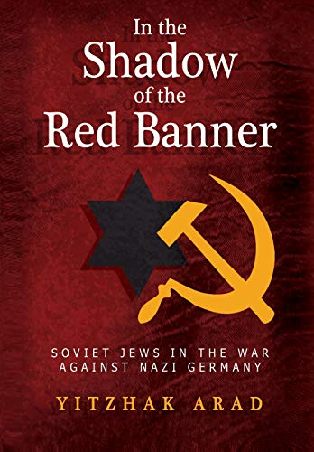 In the Shadow of the Red Banner: Arad, Yitzhak