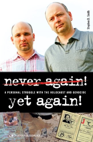 9789652294913: Never Again! Yet Again! A Personal Struggle with the Holocaust and Genocide