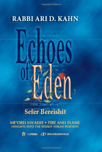 Echoes of Eden: Sefer Bereshit (Me'orei Ha'aish Fire and Flame: Insights Into the Weekly ...