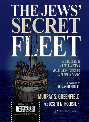 9789652295170: The Jews' Secret Fleet: The Untold Story of North American Volunteers who Smashed the British Blockade