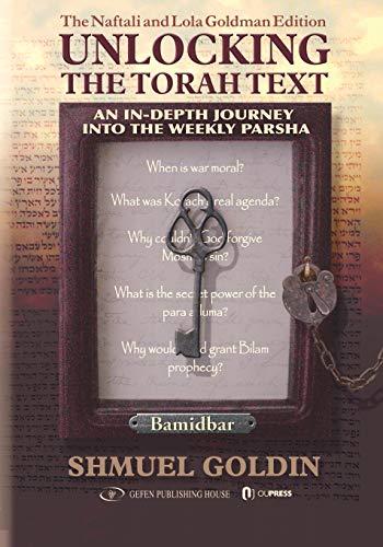 Unlocking The Torah Text - Bamidbar: Shmuel Goldin