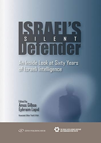 9789652295286: Israel's Silent Defender: An Inside Look at Sixty Years of Israeli Intelligence