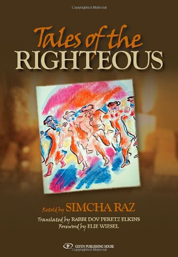 Tales of the Righteous (965229540X) by Simcha Raz; Dov Peretz Elkins (translator from Hebrew)
