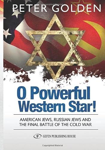O Powerful Western Star: American Jews, Russian: Peter Golden