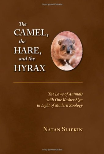 9789652295750: The Camel, the Hare, and the Hyrax: The Laws of Animals with One Kosher Sign in Light of Modern Zoology