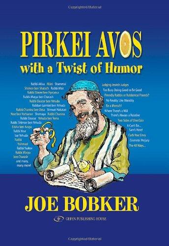 Pirkei Avos with a Twist of Humor: Bobker, Joe