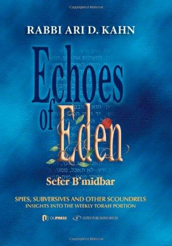 Echoes of Eden: Sefer Bamidbar - Spies, Subversives and Other Scoundrels: Ari Kahn