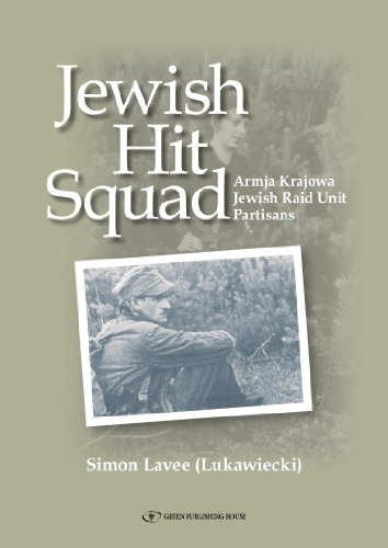Jewish Hit Squad: Armja Krajowa Jewish Raid Unit Partisans: Simon Lavee