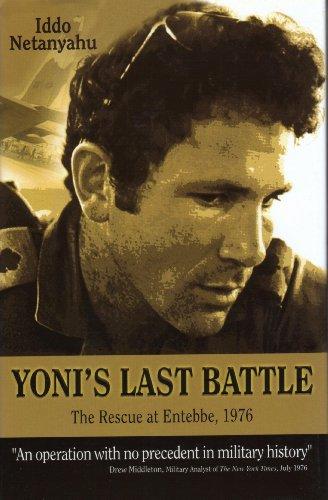 9789652296283: Yoni's Last Battle: The Rescue at Entebbe, 1976