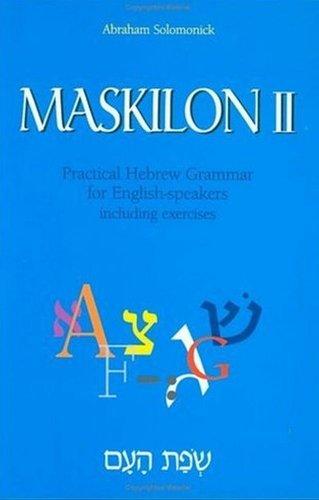 Maskilon 2: Practical Hebrew Grammar for English: Avraham Solomonick