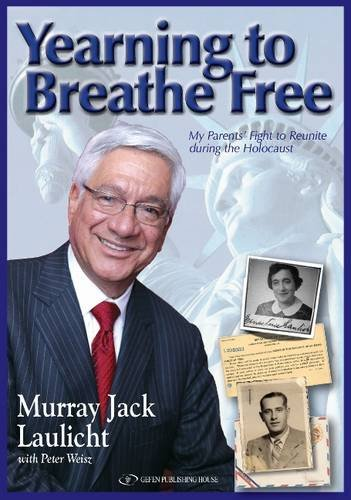 Yearning to Breathe Free: My Parents' Fight to Reunite During the Holocaust: Murray Jack ...