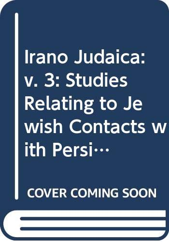 Irano Judaica: v. 3: Studies Relating to
