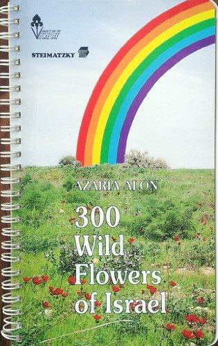 300 Wild Flowers of Israel: Alon, Azaria