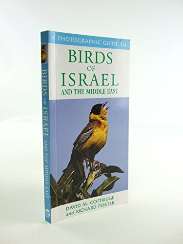 A photographic guide to birds of Israel and the Middle East, COTTRIDGE, David M. & PORTER, Richard