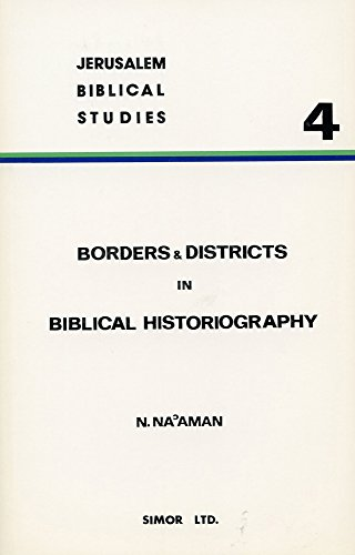 Borders and Districts in Biblical Historiography: Seven Studies in Biblical Geographical Lists (Jerusalem Biblical Studies) (9652420050) by Nadav Na'Aman