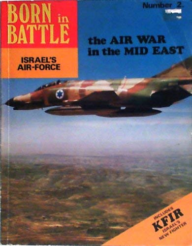 9789652560001: Mid-East wars: The Israeli Air force (Born in battle)