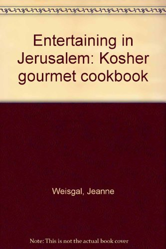 Entertaining in Jerusalem: Kosher Gourmet Cookbook