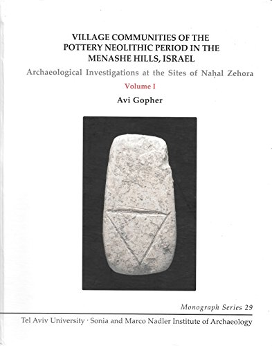 9789652660329: Village Communities of the Pottery Neolithic Period in the Menashe Hills, Israel: Archaeological Investigations at the Sties of Nahal Zehora (3 vols.)