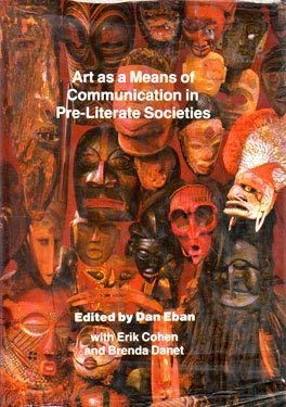 Art as a Means of Communication in Pre-Literate Societies: The Proceedings of the Wright Internat...