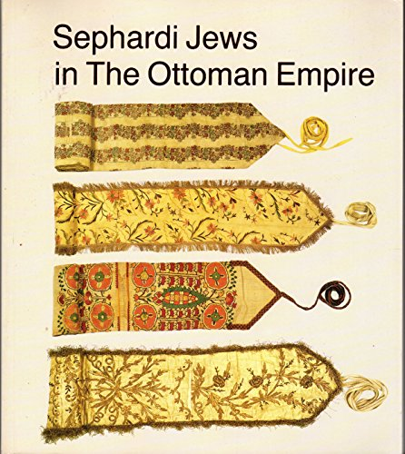 Sephardi Jews in the Ottoman Empire: Aspects of Material Culture: Esther Juhasz [Editor]