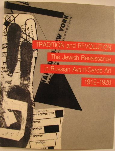 Tradition and Revolution: The Jewish Renaissance in Russian Avant-Garde Art 1912-1928