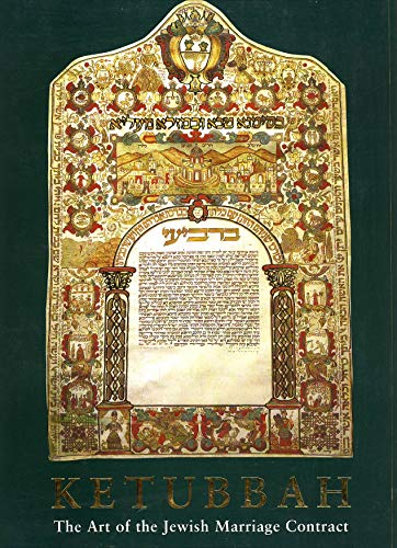 Mazal tov: Illuminated Jewish marriage contracts from the Israel Museum collection (Catalogue): ...