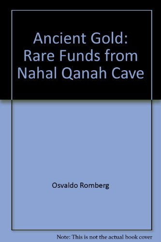 9789652781185: Ancient Gold: Rare Funds from Nahal Qanah Cave (Ḳaṭalog) (Hebrew Edition)