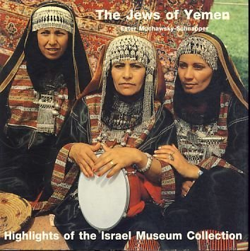 The Jews of Yemen: Highlights of the Israel Museum Collection: Muchawsky-Schnapper, Ester