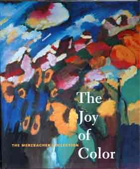 The Joy of Color: The Merzbacher Collection: Rachum, Stephanie (edited by)