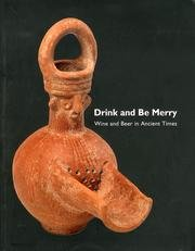Drink and Be Merry: Wine and Beer: Mchael Dayagi-Mendels