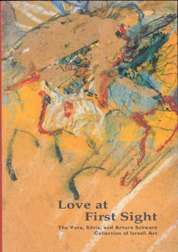 9789652782649: Love at first sight: The Vera, Silvia, and Arturo Schwarz collection of Israeli art (Catalogue)