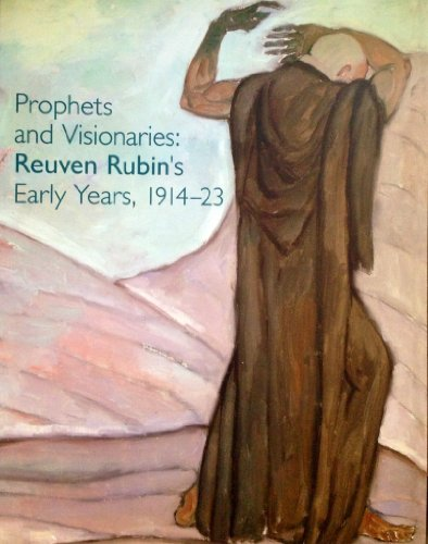 9789652783387: Prophets and Visionaries Reuven Rubin's Early Years, 1914-23