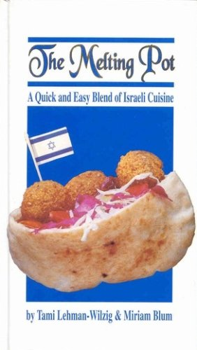 9789652800275: Melting Pot - A Quick & Easy Blend of Israeli Cuisine, The