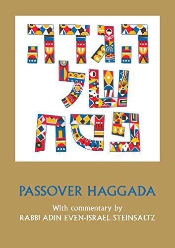 Passover Haggada with Commentary by Rabbi Adin: Rabbi Adin Steinsaltz