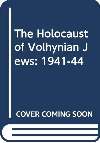 9789653080140: The Holocaust of Volhynian Jews: 1941-1944