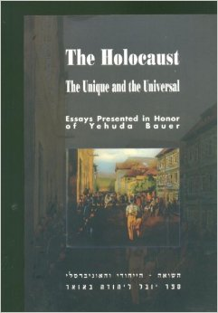 9789653081239: The Holocaust: The Unique and the Universal