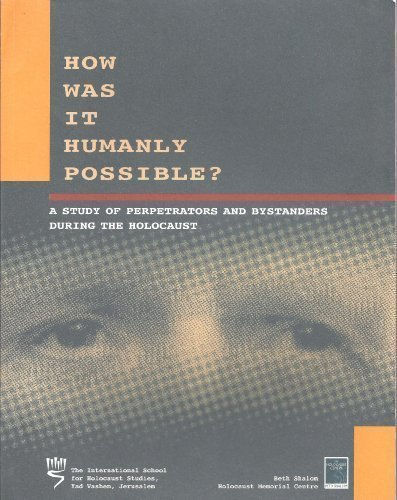 9789653081444: How Was It Humanly Possible? A Study of Perpetrators and Bystanders During the Holocaust