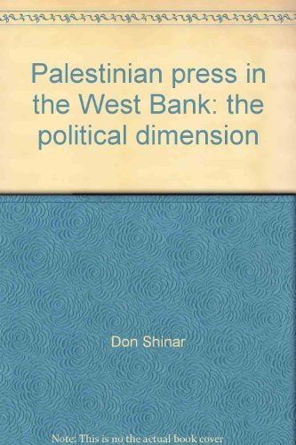 9789653100084: Palestinian press in the West Bank: The political dimension