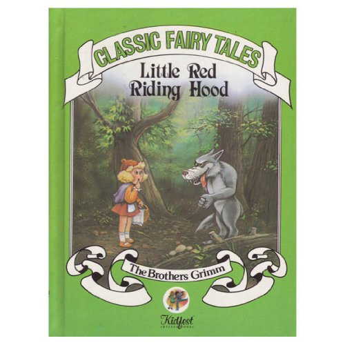 Little Red Riding Hood (Classic fairy tales): The Brothers Grimm