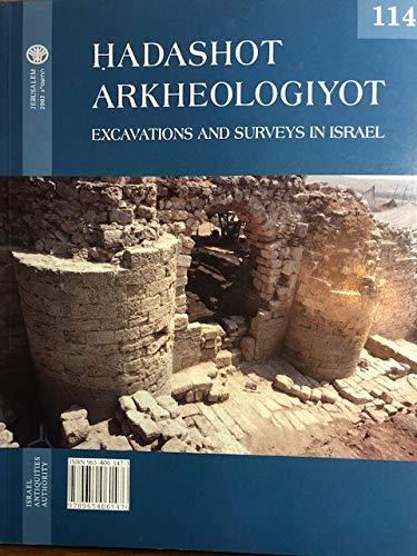 9789654061476: Hadashot Arkheologiyot: Excavations and Surveys in Israel, vol. 116
