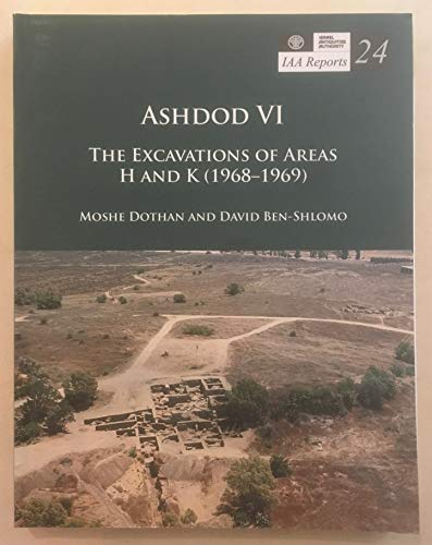 9789654061780: Ashdod: v. 6: The Excavationb of Areas H and K  1968-1969 (IAA Reports)