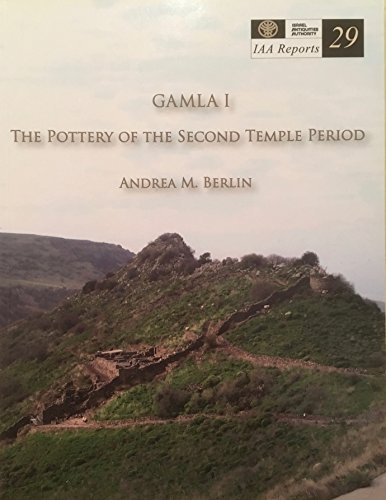 9789654061919: Gamla I: The Pottery of the Second Temple Period (IAA Reports 29)
