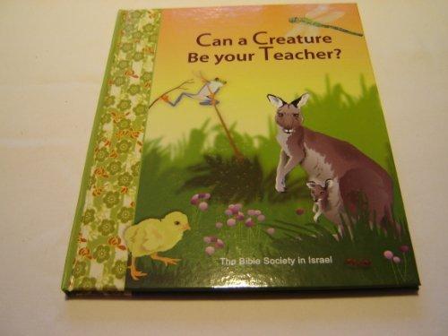 Can a Creature Be Your Teacher? / Illustrator: Liz Rabbah / Poems: Eila Godberg / A ...