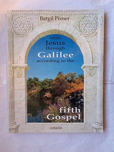 9789654340014: With Jesus Through Galilee According to the Fifth Gospel