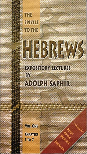 Expository lectures on the Epistle to the: Adolph Saphir