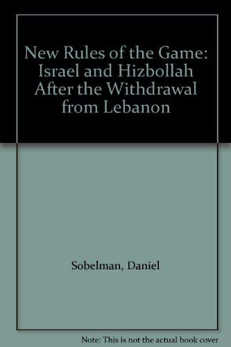 9789654590570: New Rules of the Game: Israel and Hizbollah After the Withdrawal from Lebanon