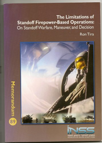 9789654590747: The Limitations of Standoff Firepower-Based Operations: On Standoff Warfare, Maneuver and Decision